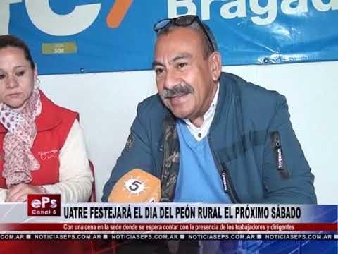 UATRE FESTEJARÁ EL DIA DEL PEÓN RURAL EL PRÓXIMO SÁBADO