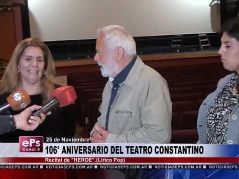 106° ANIVERSARIO DEL TEATRO CONSTANTINO