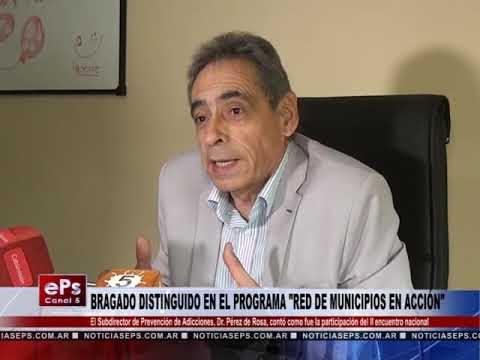 BRAGADO DISTINGUIDO EN EL PROGRAMA RED DE MUNICIPIOS EN ACCIÓN