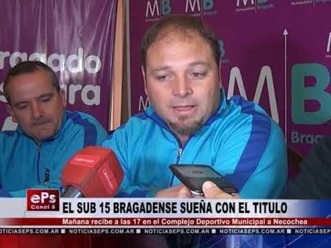 EL SUB 15 BRAGADENSE SUEÑA CON EL TITULO