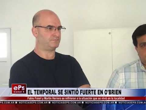 EL TEMPORAL SE SINTIÓ FUERTE EN O'BRIEN