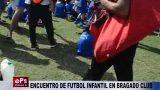 ENCUENTRO DE FUTBOL INFANTIL EN BRAGADO CLUB