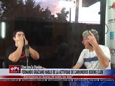 FERNANDO GRAZIANO HABLO DE LA ACTIVIDAD DE CAMIONEROS BOXING CLUB