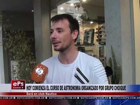 HOY COMIENZA EL CURSO DE ASTRONOMIA ORGANIZADO POR GRUPO CHOIQUE