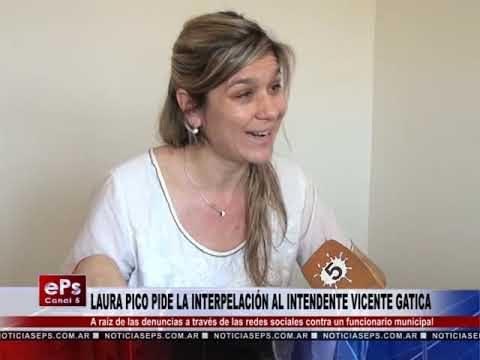 LAURA PICO PIDE LA INTERPELACIÓN AL INTENDENTE VICENTE GATICA
