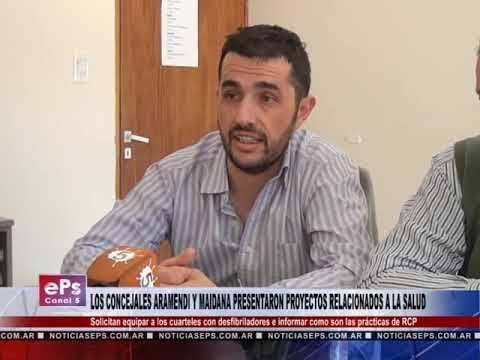 LOS CONCEJALES ARAMENDI Y MAIDANA PRESENTARON PROYECTOS RELACIONADOS A LA SALUD