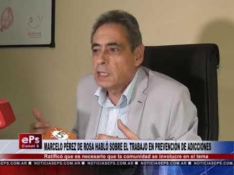 MARCELO PÉREZ DE ROSA HABLÓ SOBRE EL TRABAJO EN PREVENCIÓN DE ADICCIONES