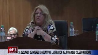SE DECLARDO DE INTERES LEGISLATIVO A LA CREACION DEL MUSEO DEL COLEGIO NACIONAL