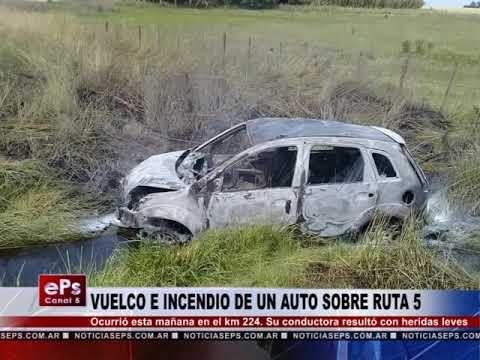 VUELCO E INCENDIO DE UN AUTO SOBRE RUTA 5