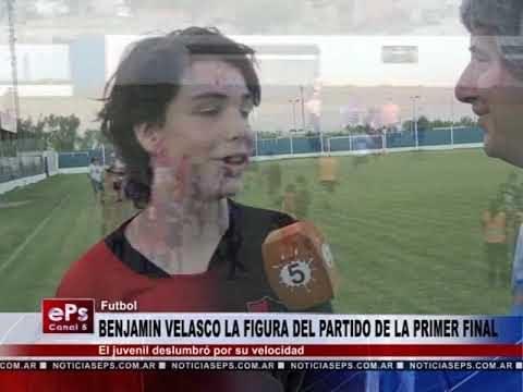 BENJAMIN VELASCO LA FIGURA DEL PARTIDO DE LA PRIMER FINAL
