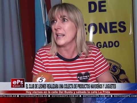 EL CLUB DE LEONES REALIZARA UNA COLECTA DE PRODUCTOS NAVIDEÑOS Y JUGUETES