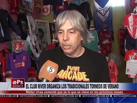EL CLUB RIVER ORGANIZA LOS TRADICIONALES TORNEOS DE VERANO