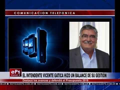 EL INTENDENTE VICENTE GATICA HIZO UN BALANCE DE SU GESTIÓN