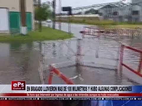 EN BRAGADO LLOVIERON MAS DE 100 MILIMETROS Y HUBO ALGUNAS COMPLICACIONES