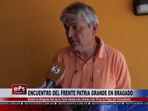 ENCUENTRO DEL FRENTE PATRIA GRANDE EN BRAGADO
