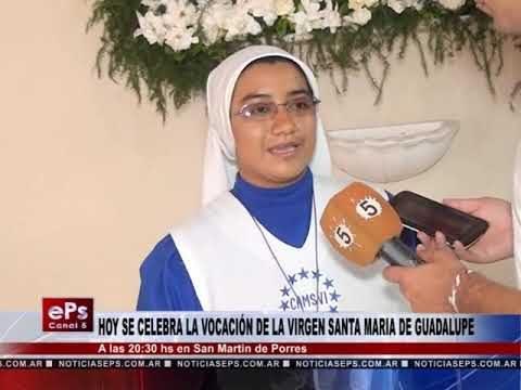 HOY SE CELEBRA LA VOCACIÓN DE LA VIRGEN SANTA MARIA DE GUADALUPE