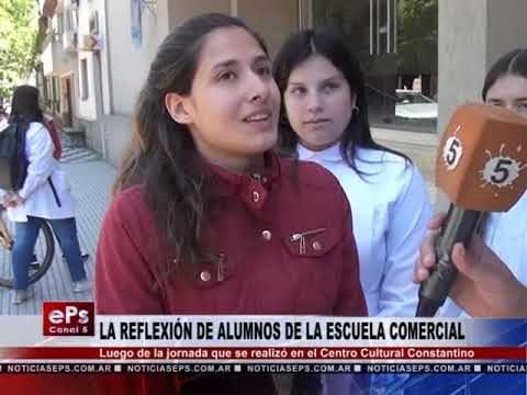LA REFLEXIÓN DE ALUMNOS DE LA ESCUELA COMERCIAL