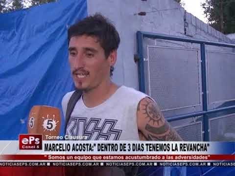 MARCELIO ACOSTA DENTRO DE 3 DIAS TENEMOS LA REVANCHA