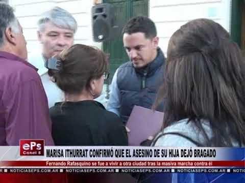 MARISA ITHURRAT CONFIRMÓ QUE EL ASESINO DE SU HIJA DEJÓ BRAGADO