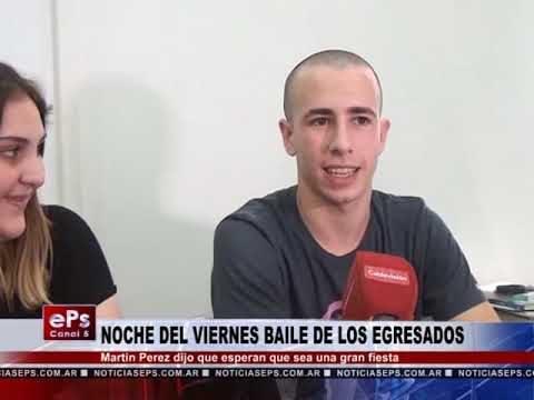 NOCHE DEL VIERNES BAILE DE LOS EGRESADOS
