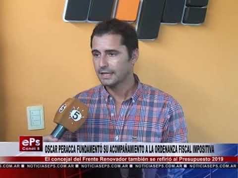 OSCAR PERACCA FUNDAMENTÓ SU ACOMPAÑAMIENTO A LA ORDENANZA FISCAL IMPOSITIVA
