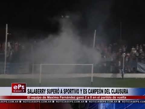 SALABERRY SUPERÓ A SPORTIVO Y ES CAMPEÓN DEL CLAUSURA