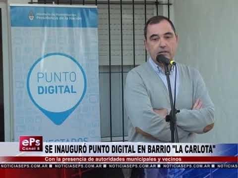 SE INAUGURÓ PUNTO DIGITAL EN BARRIO LA CARLOTA