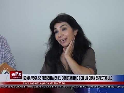SONIA VEGA SE PRESENTA EN EL CONSTANTINO CON UN GRAN ESPECTACULO