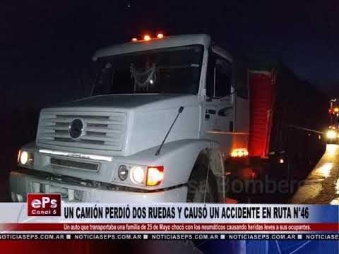 UN CAMIÓN PERDIÓ DOS RUEDAS Y CAUSÓ UN ACCIDENTE EN RUTA N°46