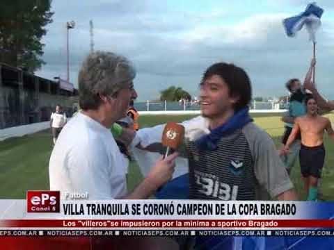 VILLA TRANQUILA SE CORONÓ CAMPEON DE LA COPA BRAGADO