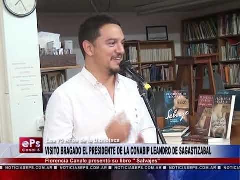 VISITO BRAGADO EL PRESIDENTE DE LA CONABIP LEANDRO DE SAGASTIZABAL