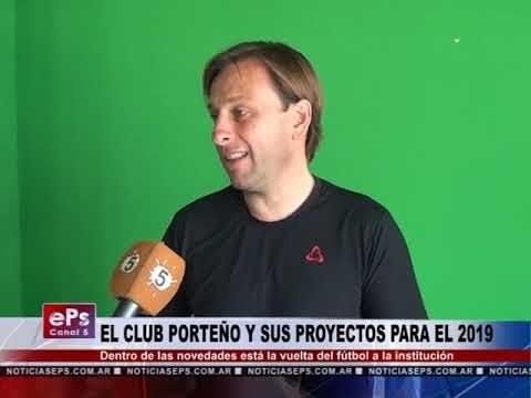 EL CLUB PORTEÑO Y SUS PROYECTOS PARA EL 2019