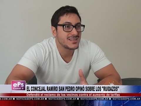 EL CONCEJAL RAMIRO SAN PEDRO OPINÓ SOBRE LOS RUIDAZOS