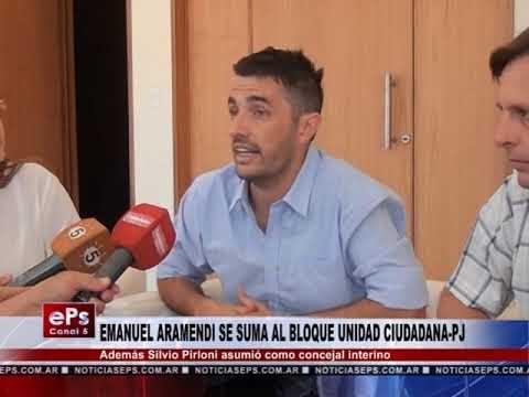 EMANUEL ARAMENDI SE SUMA AL BLOQUE UNIDAD CIUDADANA PJ