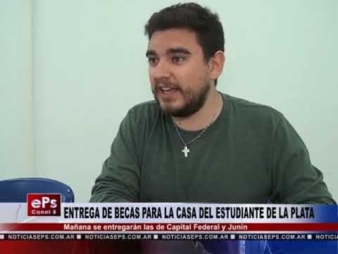 ENTREGA DE BECAS PARA LA CASA DEL ESTUDIANTE DE LA PLATA