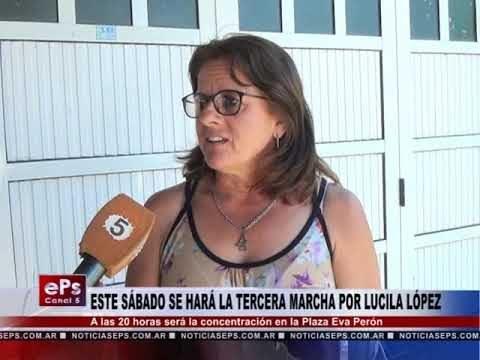 ESTE SÁBADO SE HARÁ LA TERCERA MARCHA POR LUCILA LÓPEZ
