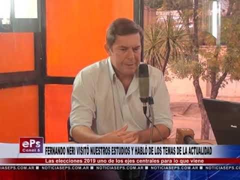 FERNANDO NERI VISITÓ NUESTROS ESTUDIOS Y HABLÓ DE LOS TEMAS DE LA ACTUALIDAD