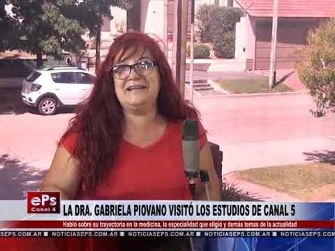 LA DRA GABRIELA PIOVANO VISITÓ LOS ESTUDIOS DE CANAL 5 PARTE 2