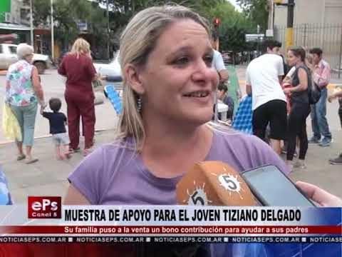 MUESTRA DE APOYO PARA EL JOVEN TIZIANO DELGADO