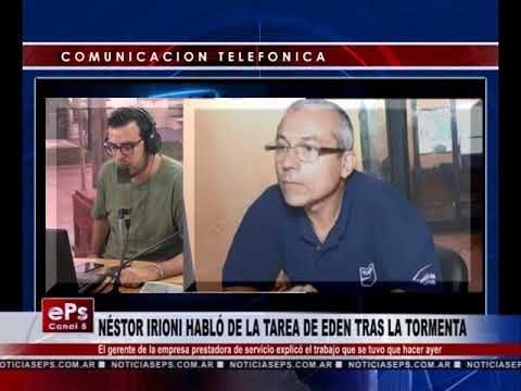 NÉSTOR IRIONI HABLÓ DE LA TAREA DE EDEN TRAS LA TORMENTA