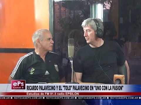 RICARDO PALAVECINO Y EL TOLO PALAVECINO EN UNO CON LA PÀSION