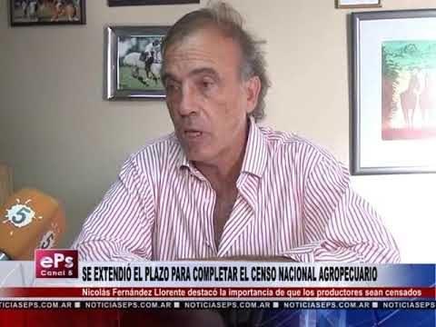 SE EXTENDIÓ EL PLAZO PARA COMPLETAR EL CENSO NACIONAL AGROPECUARIO