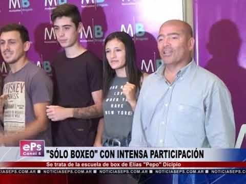 SÓLO BOXEO CON INTENSA PARTICIPACIÓN