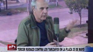 TERCER RUIDAZO CONTRA LOS TARIZAFOS EN LA PLAZA 25 DE MAYO