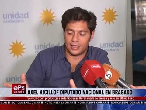 AXEL KICILLOF DIPUTADO NACIONAL EN BRAGADO