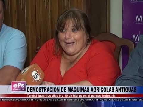 DEMOSTRACION DE MAQUINAS AGRICOLAS ANTIGUAS
