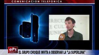 EL GRUPO CHOIQUE INVITA A OBSERVAR LA LA SUPERLUNA