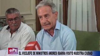 EL VICEJEFE DE MINISTROS ANDRES IBARRA VISITÓ NUESTRA CIUDAD