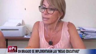 EN BRAGADO SE IMPLEMENTARÁN LAS MESAS EDUCATIVAS