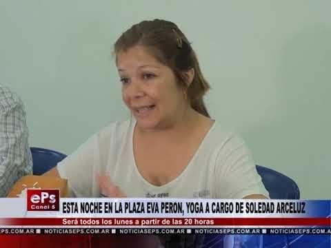 ESTA NOCHE EN LA PLAZA EVA PERON, YOGA A CARGO DE SOLEDAD ARCELUZ